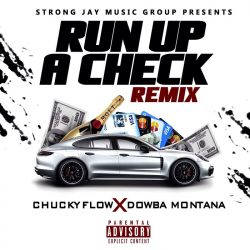 Dowba Montana ft ChuckyFlow – Run Up A Check (Remix)