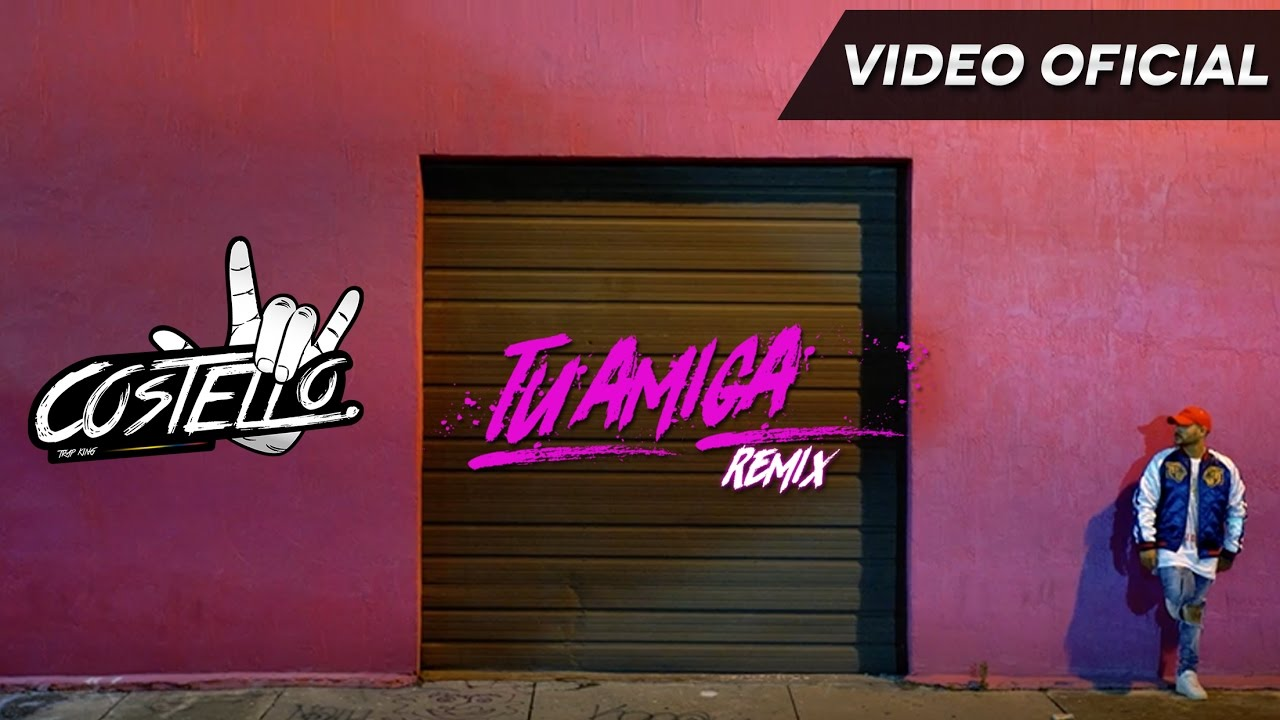 Costello ft Messiah, Alex Rose y Gotay - Tu Amiga (Remix) (Oficial Video)