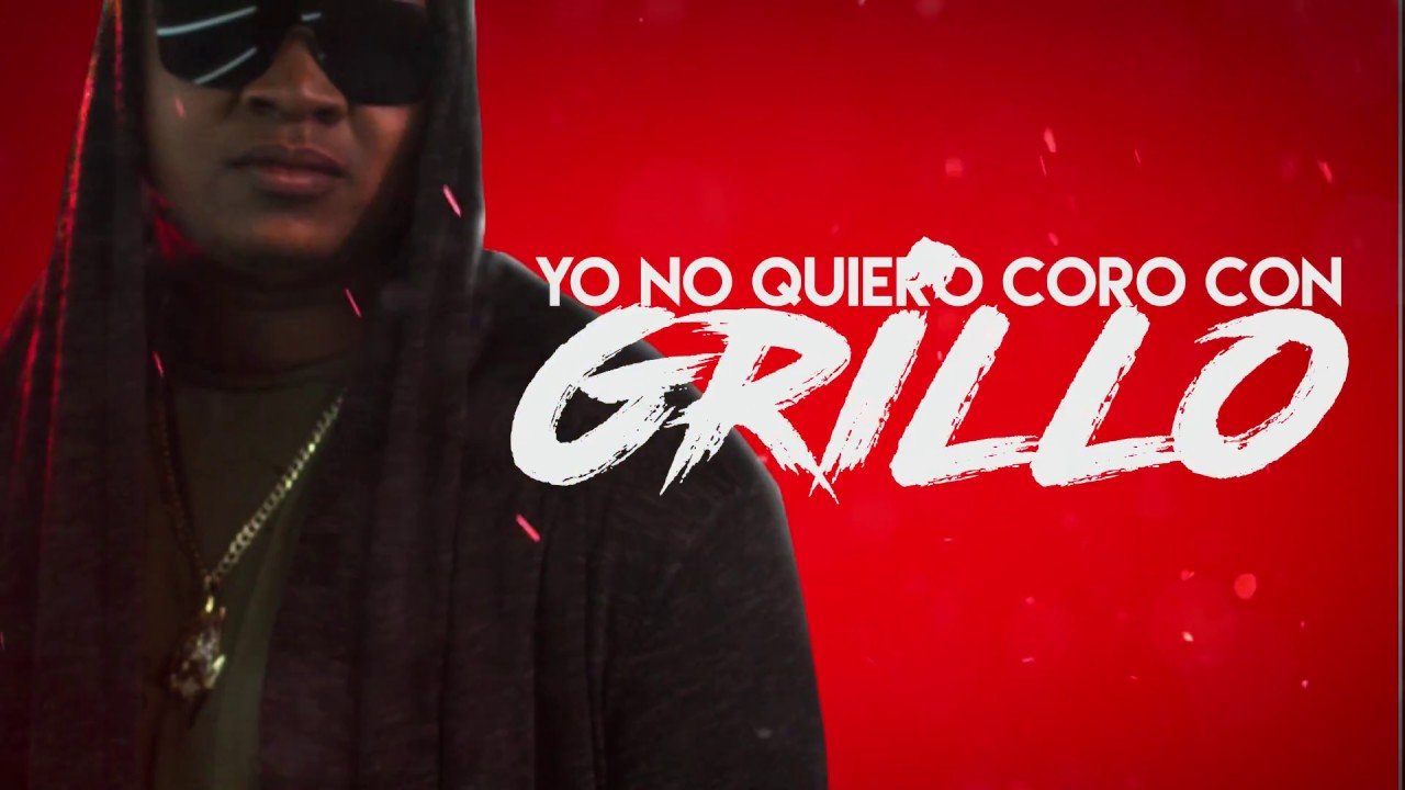 Mr Manyao & El H2 - No Quiero Coro Con Grillo (Video Lyrics)
