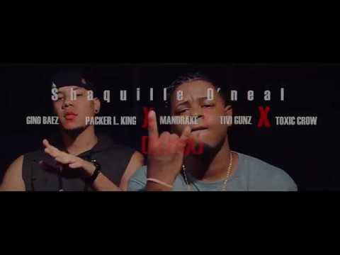 Gino Baez ft Packer Luther King, Mandrake, Tivi Gunz, Toxic Crow - Shaquille O'Neal (Remix) (Official Video)