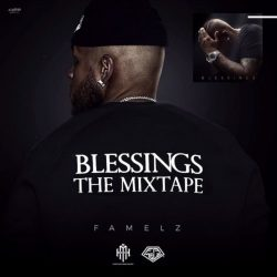 Famelz - Blessings (The Mixtape)