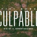 Tivi Gunz - Culpable (Official Video)