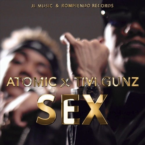 Atomic Otro Way ft Tivi Gunz - Sex