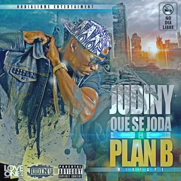 Judiny – Que Se Joda El Plan B (The Mixtape)