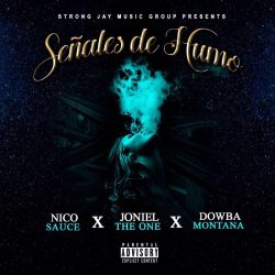 Joniel The One ft Dowba Montana & Nico Sauce – Señales De Humo