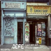 Jefe - First Day Out (Spanish Remix)