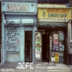 Jefe – First Day Out (Spanish Remix)