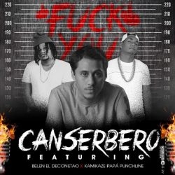 Canserbero ft Belen El Deconetao & Kamikaze – Fuck You (No Le Paro)