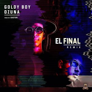 Goldy Boy ft Ozuna - El Final (Remix)