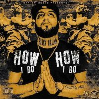 Slick Killah - How I Do (Prod By Audi 914)