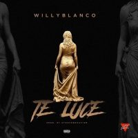 WillyBlanco - Te Luce (Prod By Stoopdbehavior)