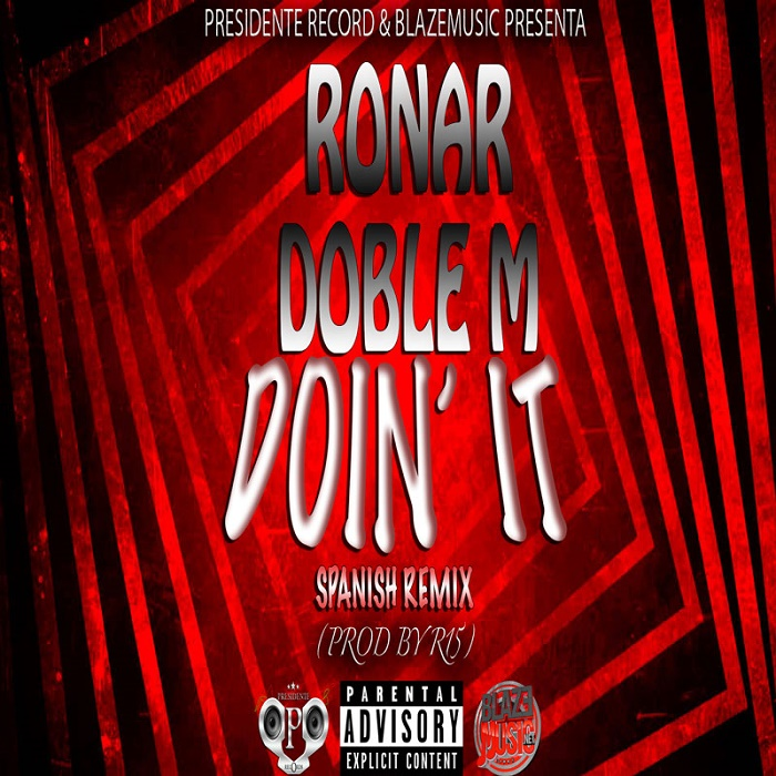 Ronar & Doble M - Doin' It (Spanish Remix)