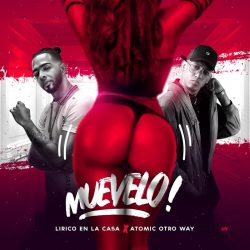 Lirico En La Casa ft Atomic Otro Way – Muevelo