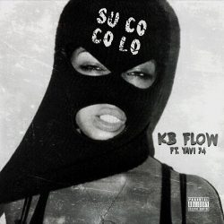 KB Flow ft Yavi EMC – Su Co Co Lo