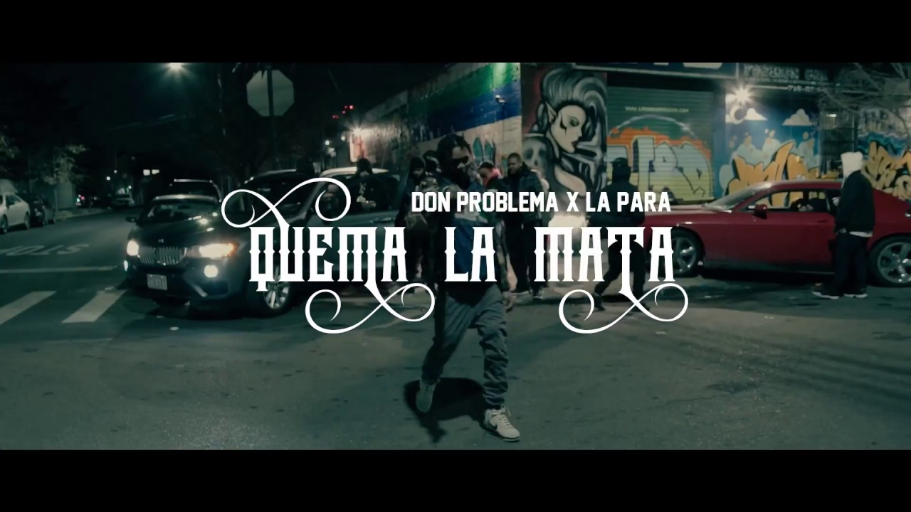 Don Problema ft La Para – Quema La Mata (Video Oficial)