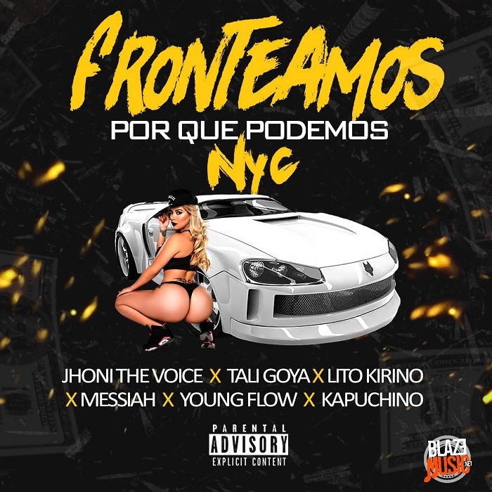 Jhoni The Voice, Tali, Lito Kirino, Kapuchino, Messiah, Young Flow - Fronteamos Porque Podemos (NYC Remix)