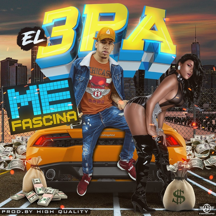 El 3PA - Me Fascina (Prod By High Quality)