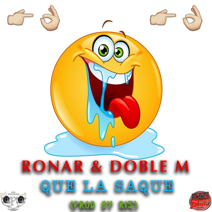 Ronar & Doble M - Que La Saque (Prod By R-15)