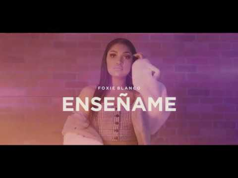 Foxie Blanco - Enseñame (Video Oficial)