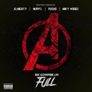 Almighty ft Noriel, Pusho Y Miky Woodz - Me Compre Un Full (Avengers Edition)