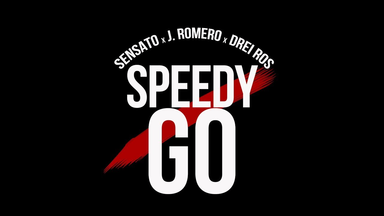 Sensato ft J. Romero & Drei Ros - Speedy Go (Video Lyrics)
