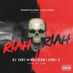 DJ June ft Mr.Cream & Jewel D - Rlah Rlah