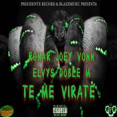 Ronar & Doble M ft Joey Vonn, Elvys - Te Me Virate (Prod By R-15)