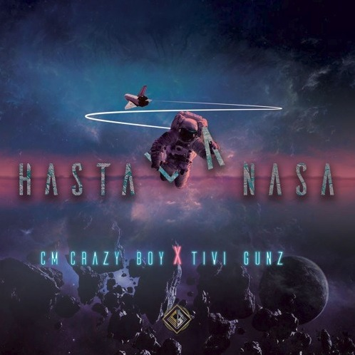CM Crazy Boy ft Tivi Gunz - Hasta La Nasa (Prod By Presencia Melody)