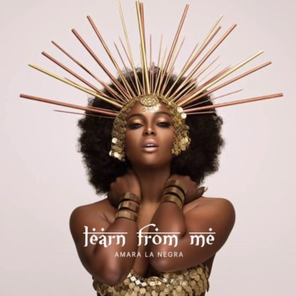 Amara La Negra – Learn from Me