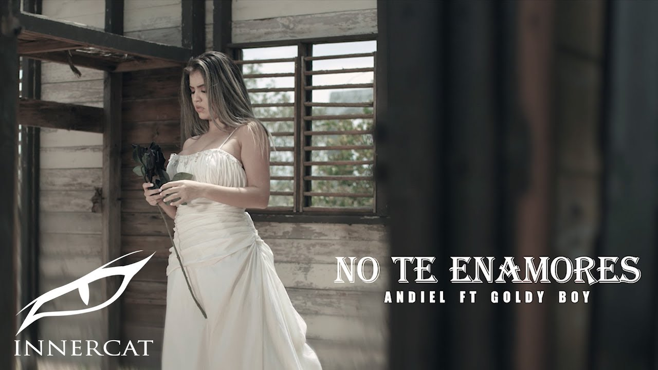 Andiel ft Goldy Boy - No Te Enamores (Video Oficial)