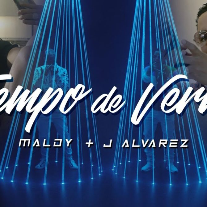 Maldy ft J Alvarez – Tiempo De Vernos (Official Video)