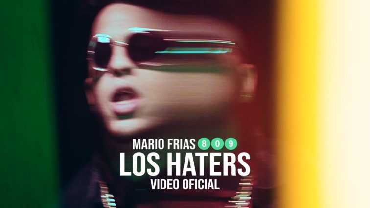 Mario Frias 809 - Los Haters (Video Oficial)