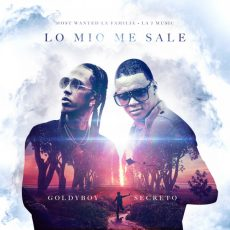 Secreto El Biberon ft Goldy Boy – Lo Mio Me Sale