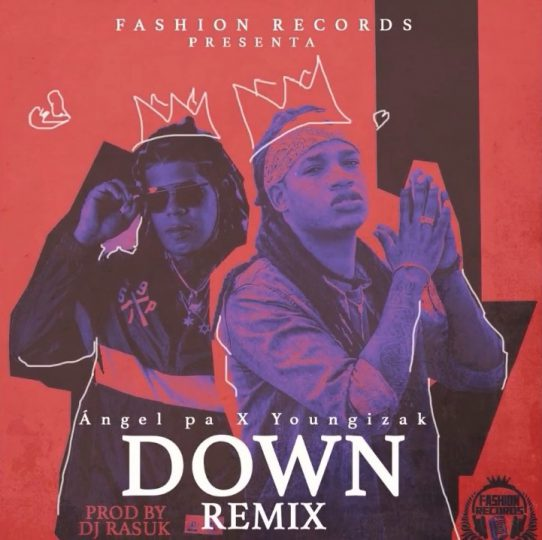 Angel Pa ft Young Izak – Down (Remix)