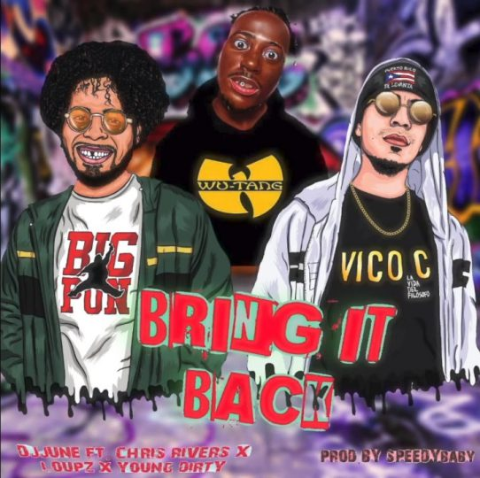 Dj June ft Chris Rivers, Loupz & Young Dirty Bastard – Bring it Back