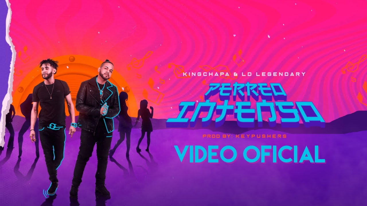 King Chapa ft LD Legendary – Perreo Intenso (Video Oficial)