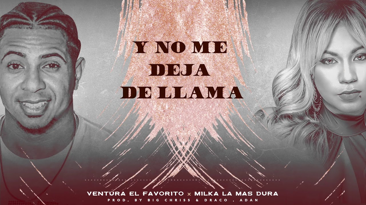 Ventura El Favorito ft Milka La Mas Dura – Le Dio Pa Mi (Video Lyrics)