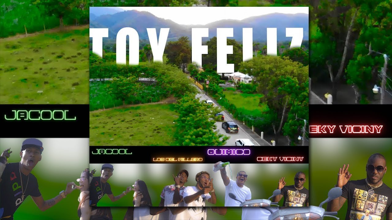 Jacool ft Quimico Ultra Mega, Ceky Viciny, Los del Millero - Toy Feliz Remix (Video Oficial)
