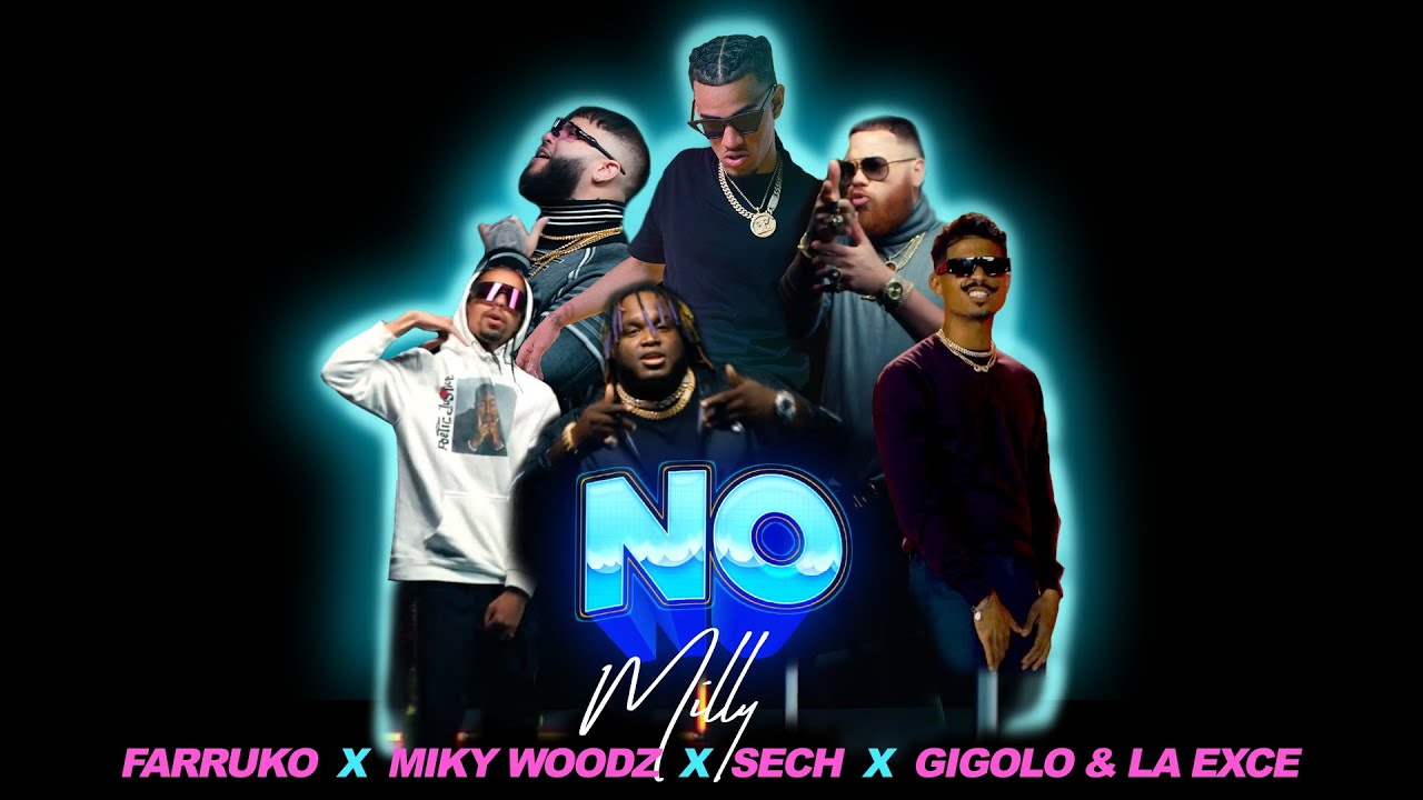 Milly ft Farruko, Miky Woodz, Sech, Gigolo y La Exce – No (Official Video)