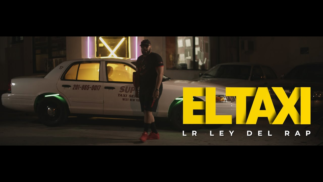 LR Ley Del Rap - El Taxi (Video Oficial)