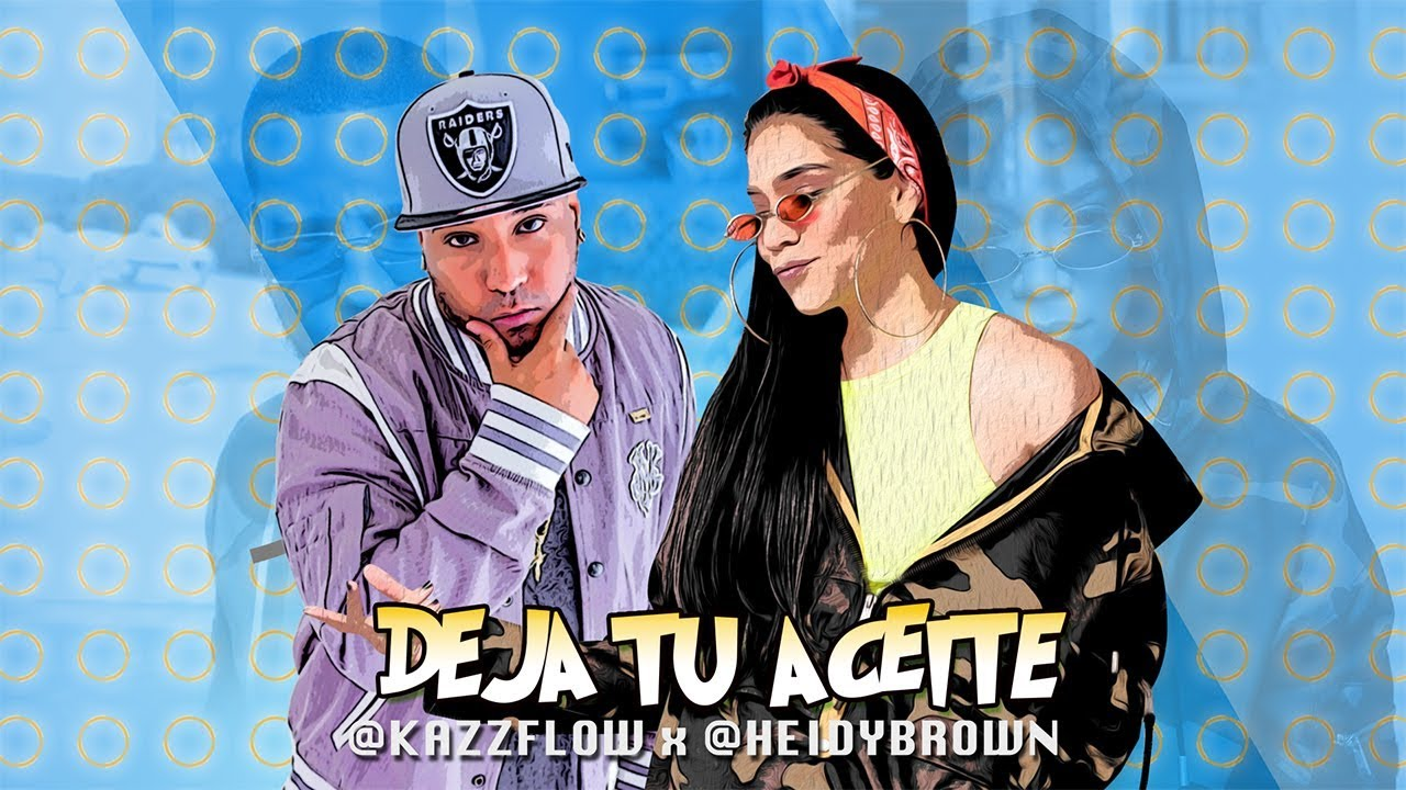 Kazz Flow ft Heidy Brown - Deja Tu Aceite (Video Lyrics)