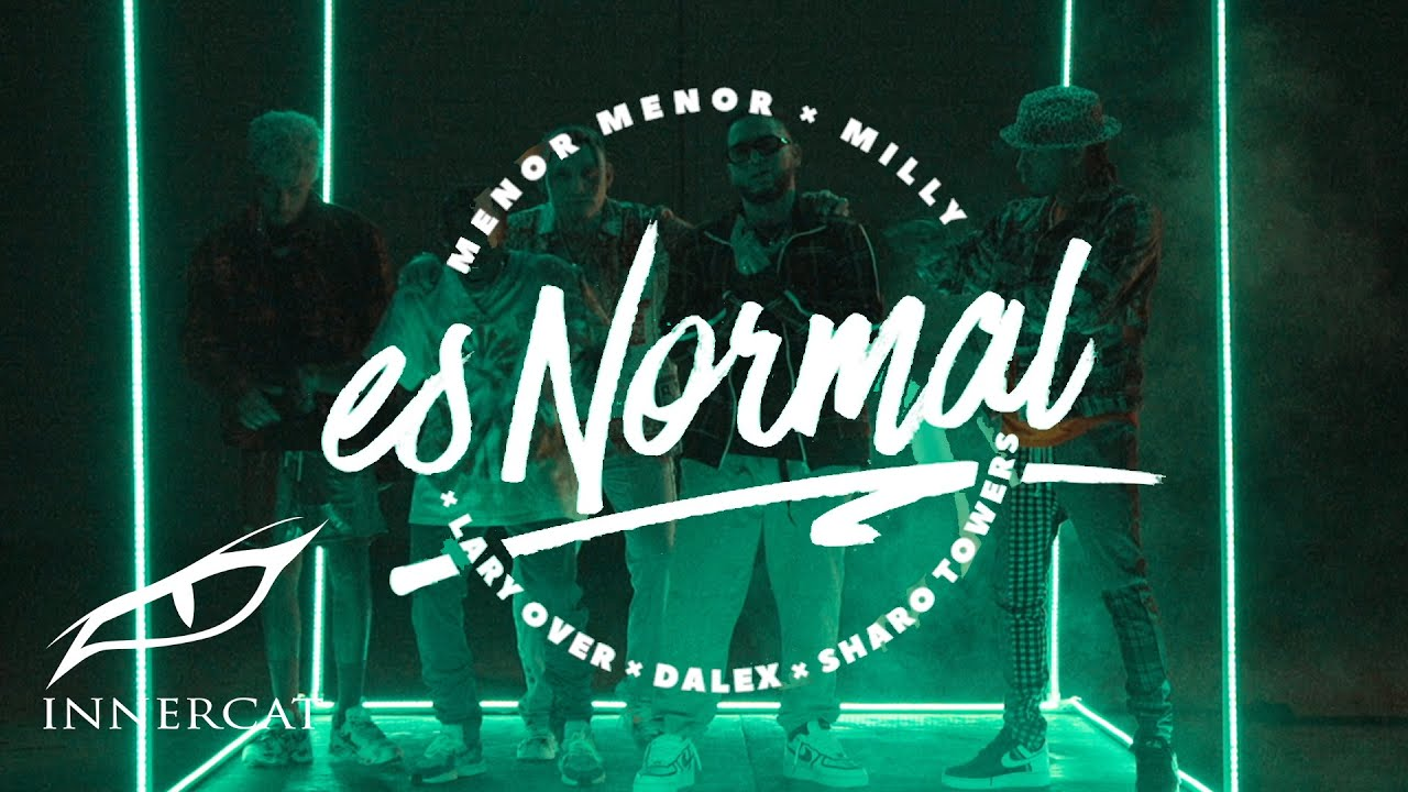 Menor Menor ft Dalex, Milly, Lary Over Y Sharo Towers - Es Normal (Official Video)