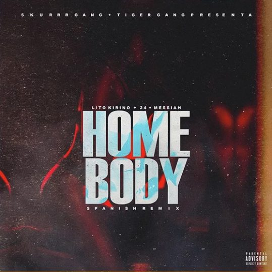 Lito Kirino ft 24 & Messiah – Homebody (Spanish Remix)