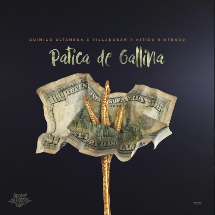 Quimico Ultra Mega ft Villanosam - Patica de Gallina