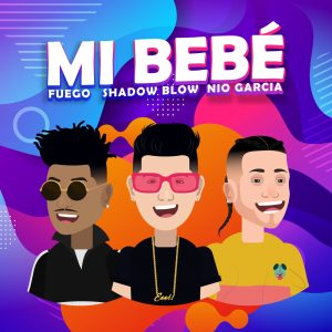 Fuego ft Shadow Blow & Nio Garcia - Mi Bebé