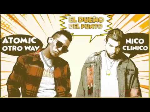 Nico Clinico ft Atomic Otro Way - El Dueño Del Punto (Official Video)