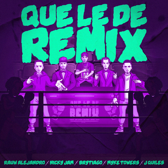 Rauw Alejandro ft Nicky Jam, Myke Towers, Justin Quiles y Brytiago - Que Le De (Remix)