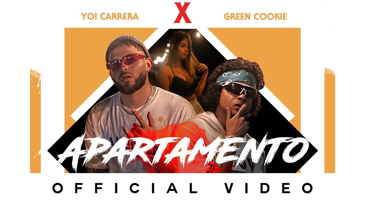 Yoi Carrera ft Green Cookie - Apartamento (Official Video)