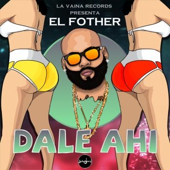 El Fother - Dale Ahi