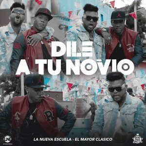 Super Kenny ft El Mayor Clasico - Dile a Tu Novio
